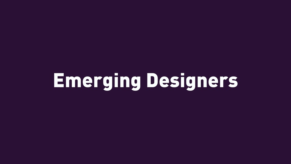 Emerging Designers