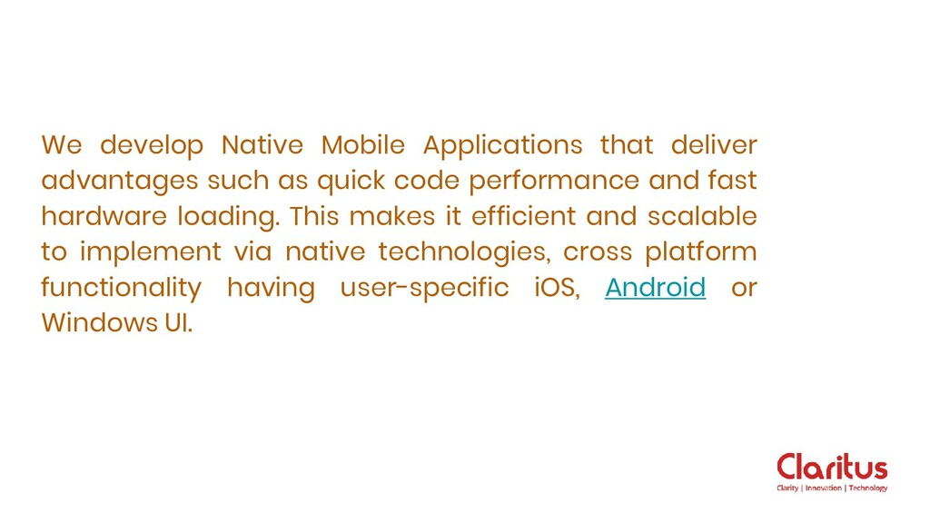 We develop Native Mobile Applications that deli...