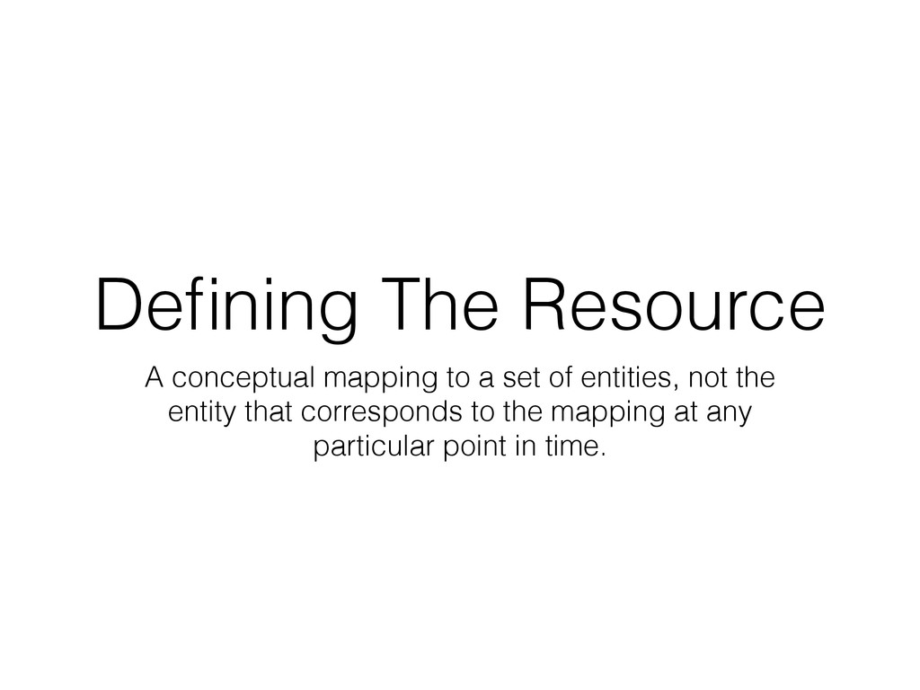 Defining The Resource A conceptual mapping to a ...