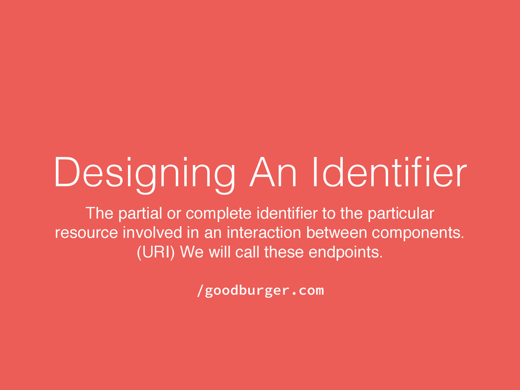 Designing An Identifier The partial or complete ...