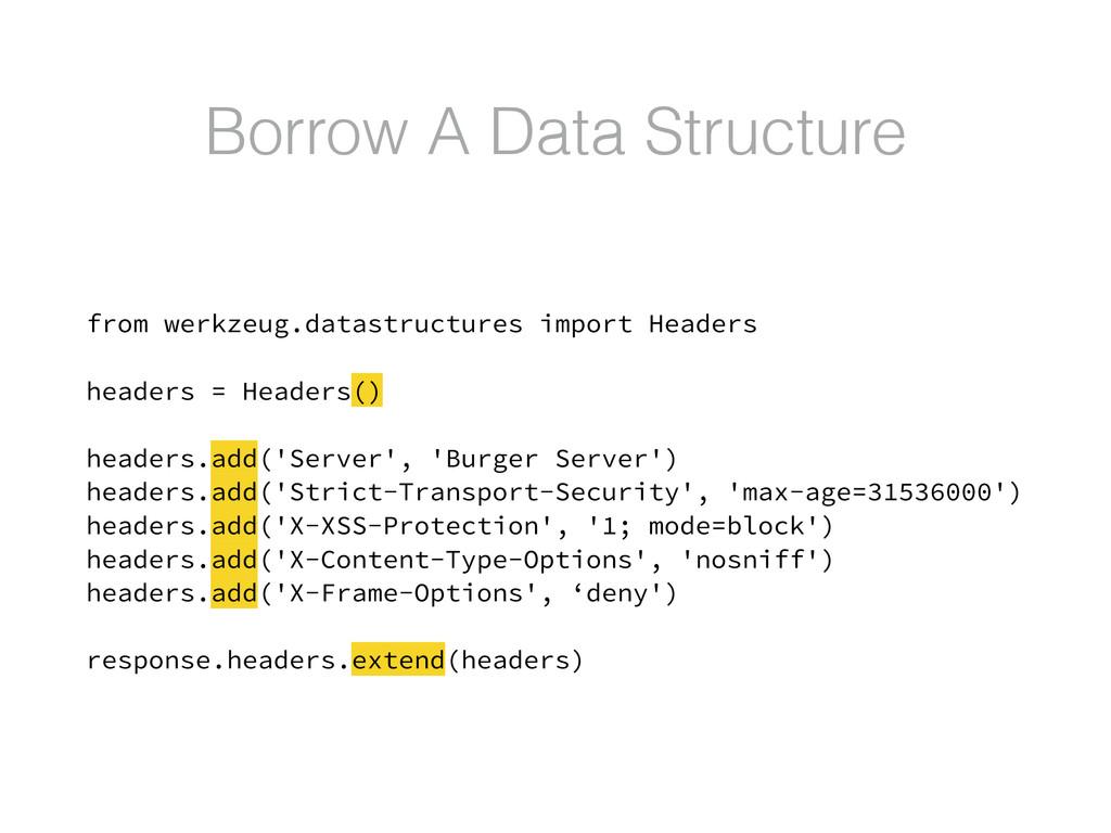 Borrow A Data Structure from werkzeug.datastruc...