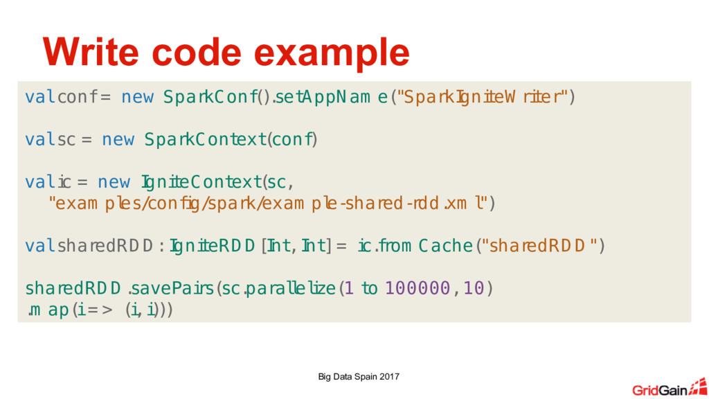 Write code example Big Data Spain 2017 val conf...