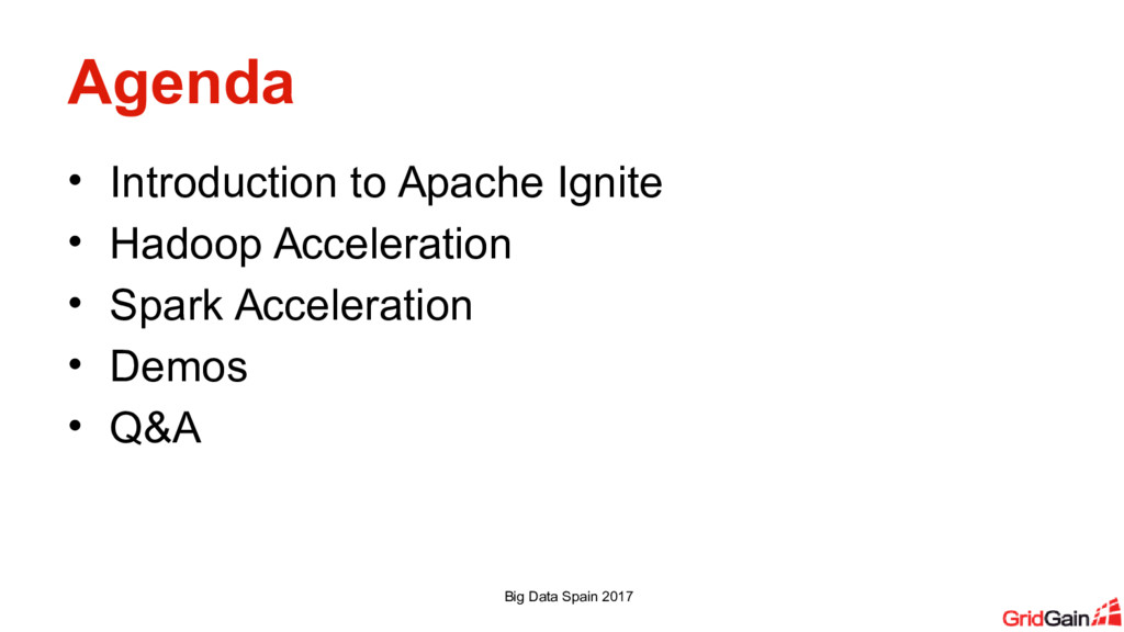 Agenda • Introduction to Apache Ignite • Hadoop...