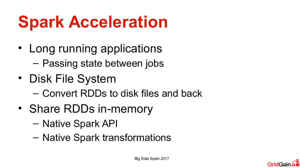 Spark Acceleration • Long running applications ...