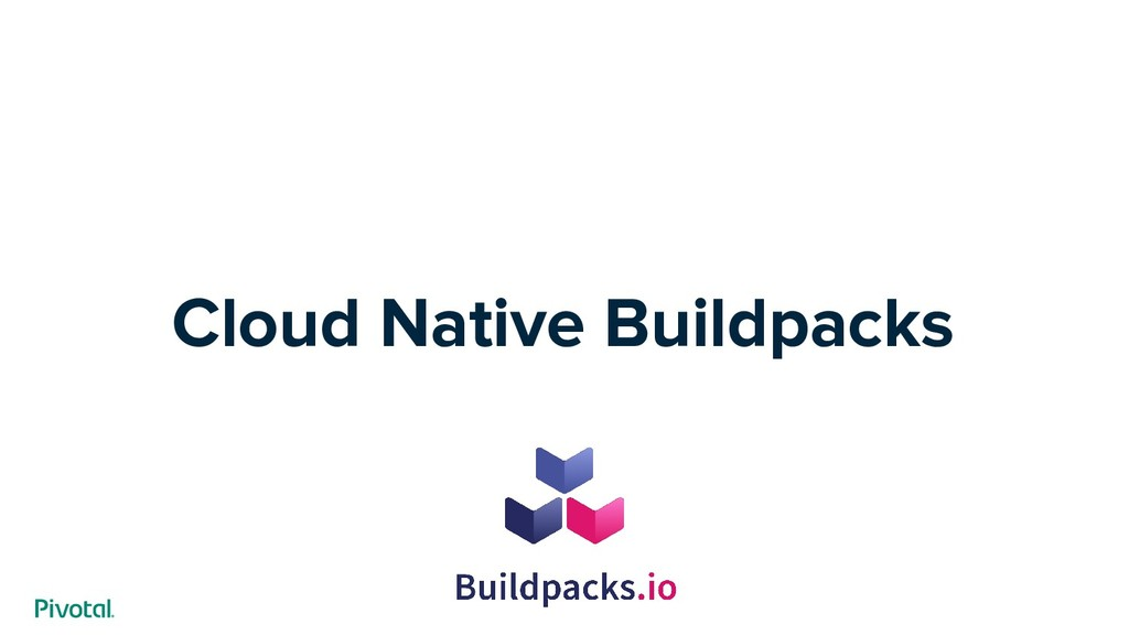 Cloud Native Buildpacks