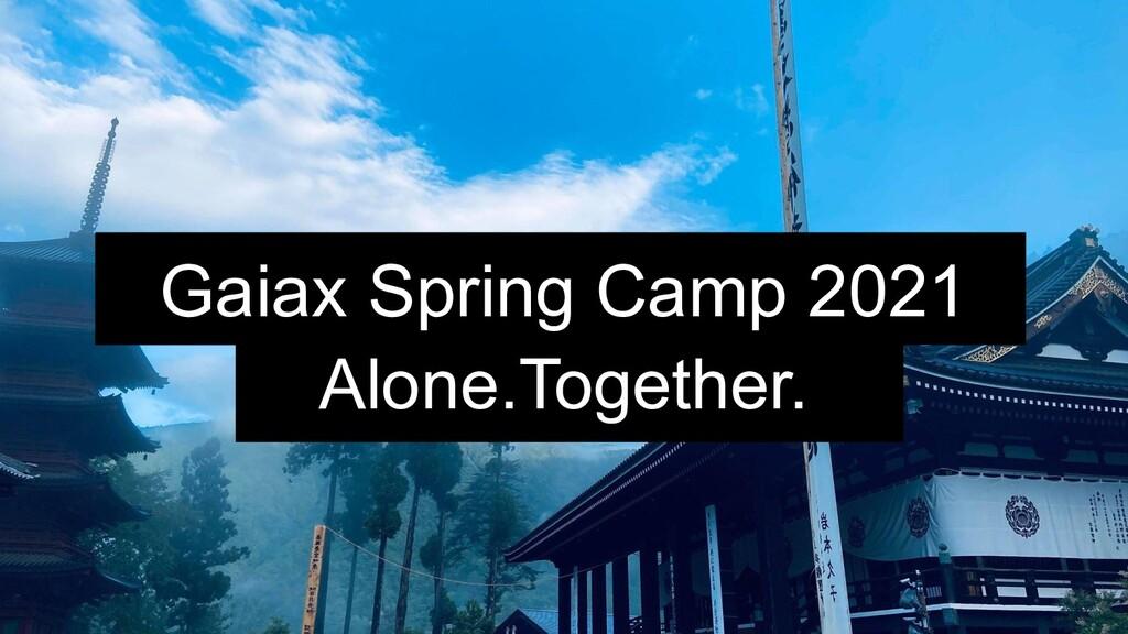 altitude sickness Gaiax Spring Camp 2021 Alone....