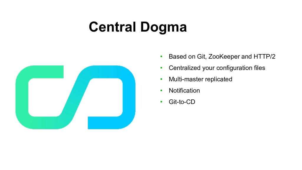 Central Dogma • Based on Git, ZooKeeper and HTT...