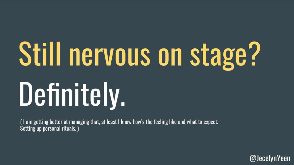 @JecelynYeen Still nervous on stage? Definitely....