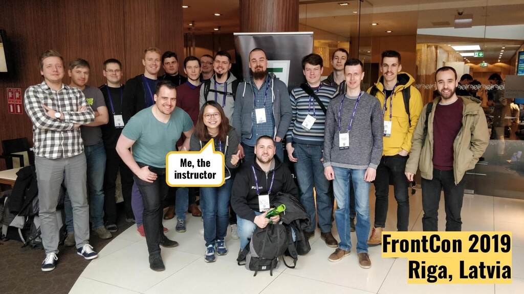 @JecelynYeen FrontCon 2019 Riga, Latvia Me, the...