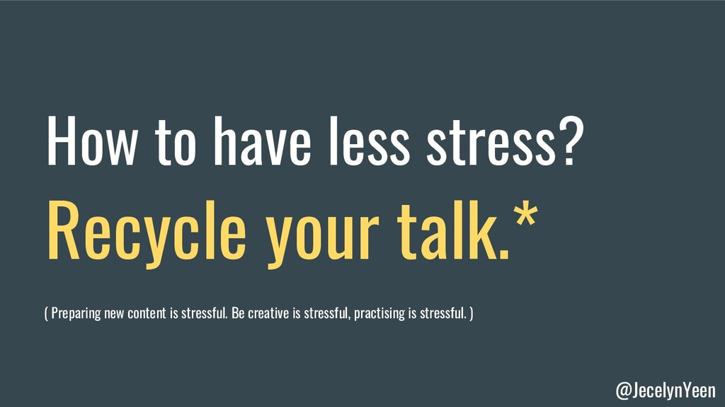 @JecelynYeen How to have less stress? Recycle y...