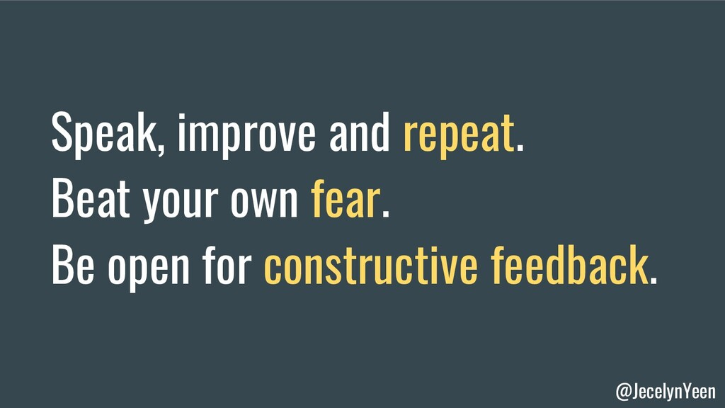 @JecelynYeen Speak, improve and repeat. Beat yo...