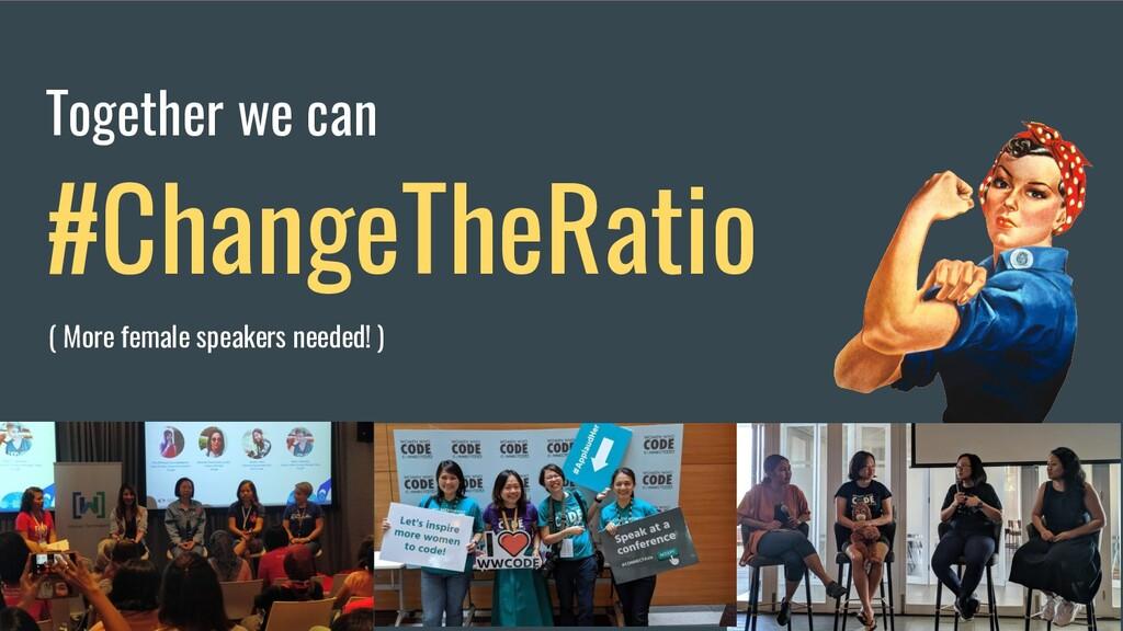 @JecelynYeen Together we can #ChangeTheRatio ( ...