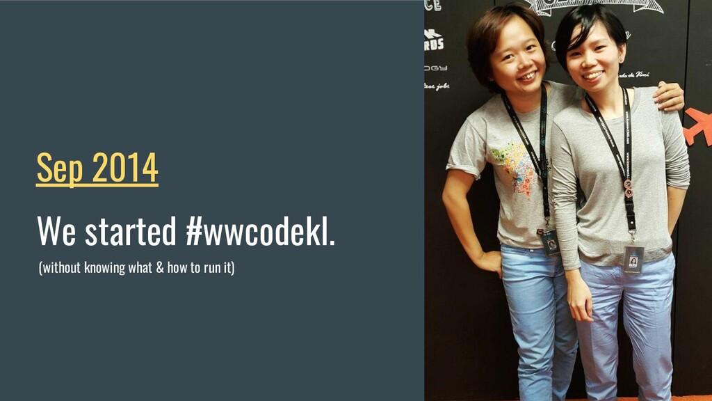 @JecelynYeen Sep 2014 We started #wwcodekl. (wi...