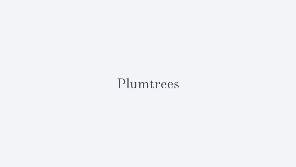 Plumtrees