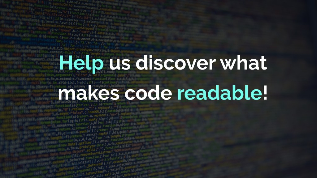Help us discover what makes code readable!