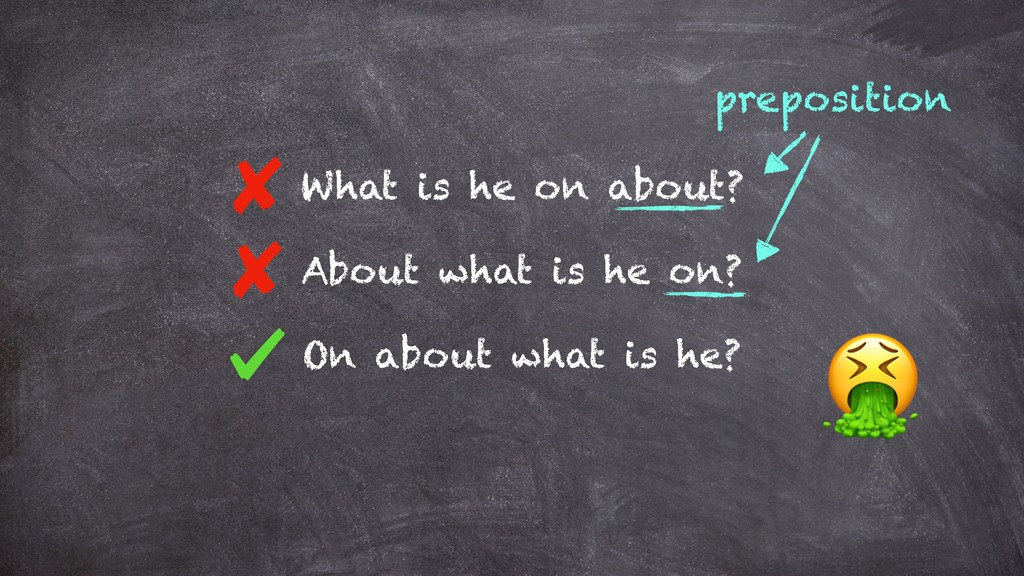What is he on about? preposition About what is ...