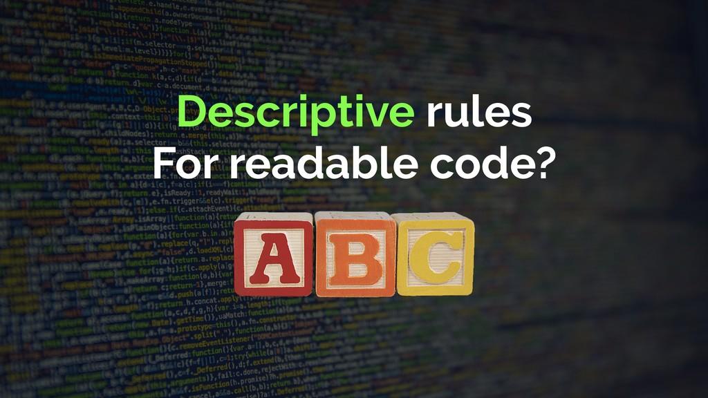Descriptive rules For readable code?