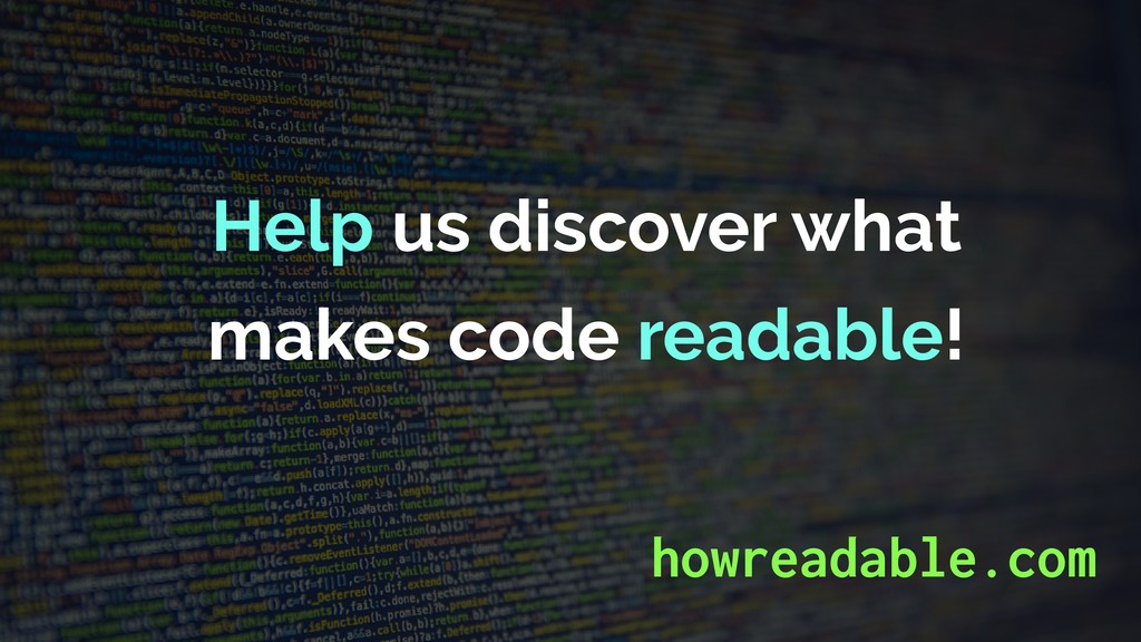 Help us discover what makes code readable! howr...