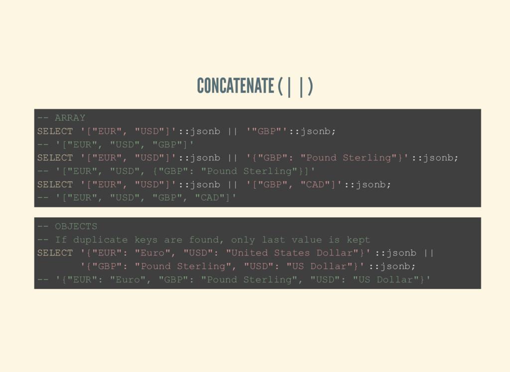 "CONCATENATE (||) -- ARRAY SELECT '[""EUR"", ""USD""..."