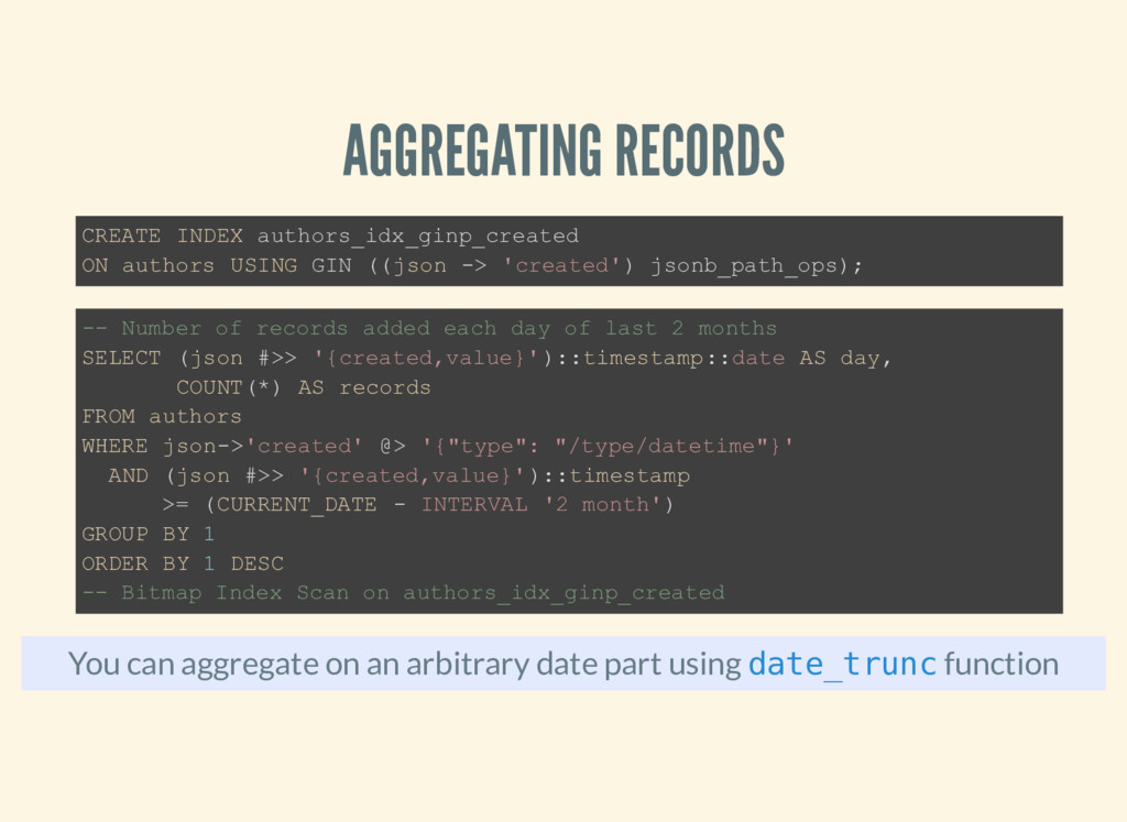 AGGREGATING RECORDS You can aggregate on an arb...