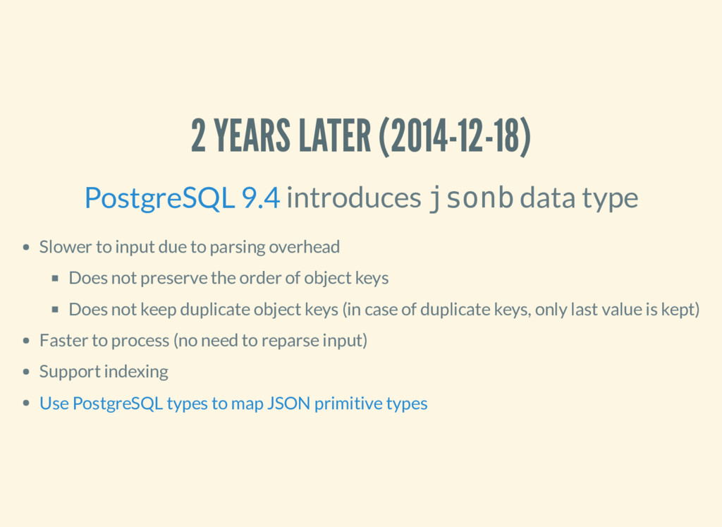 2 YEARS LATER (2014-12-18) introduces jsonb dat...