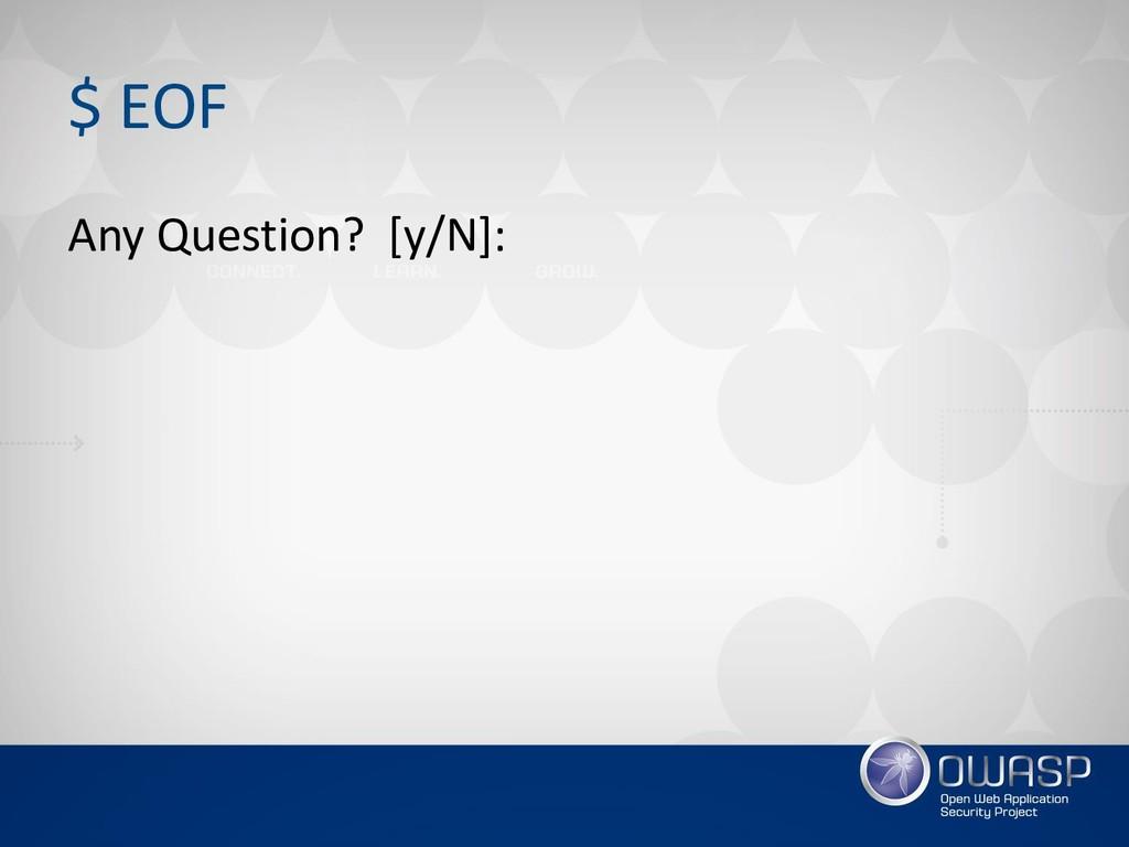 $ EOF Any Question? [y/N]: