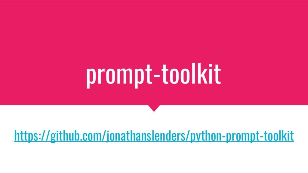 prompt-toolkit https://github.com/jonathanslend...