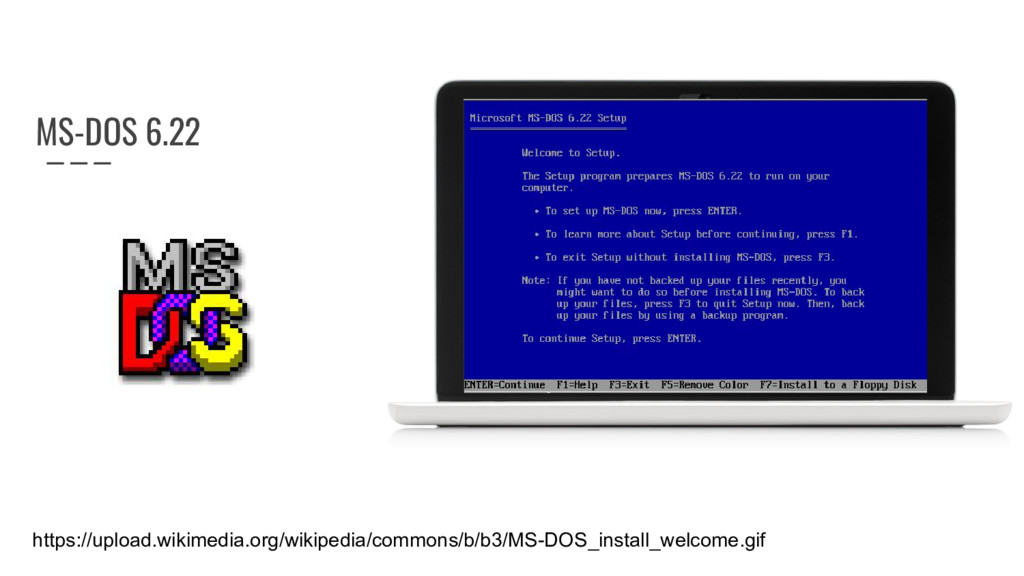 MS-DOS 6.22 https://upload.wikimedia.org/wikipe...