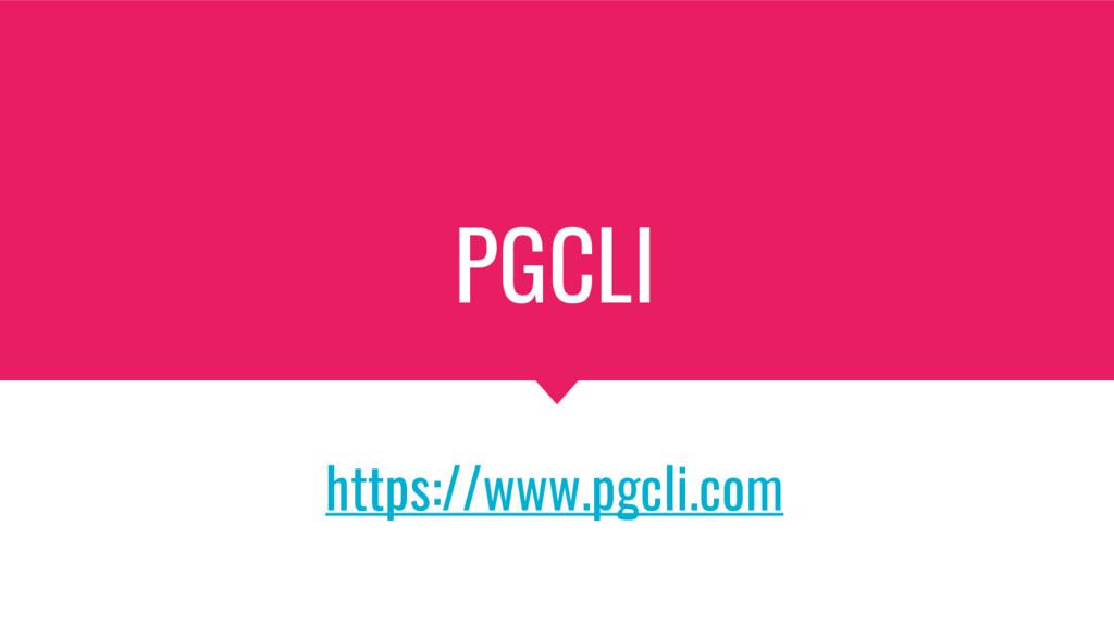 PGCLI https://www.pgcli.com