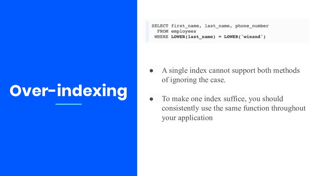 Over-indexing ● A single index cannot support b...