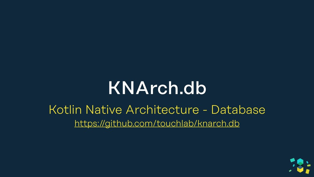 KNArch.db Kotlin Native Architecture - Database...