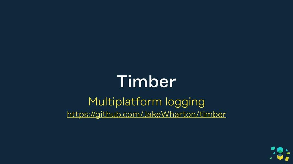Timber Multiplatform logging https://github.com...