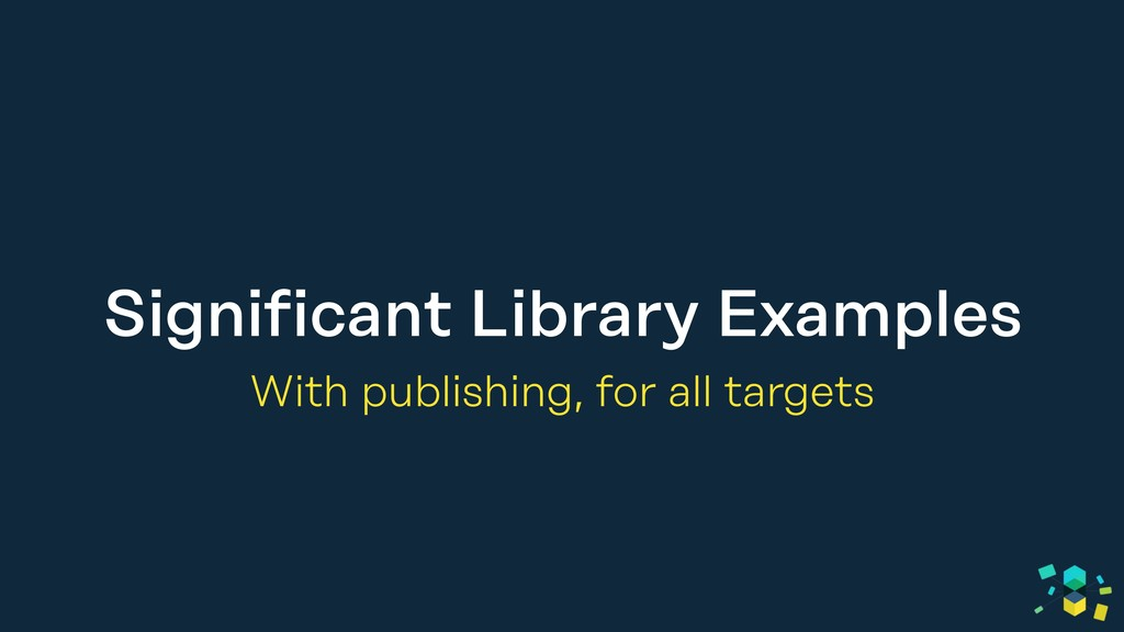 Significant Library Examples With publishing, f...