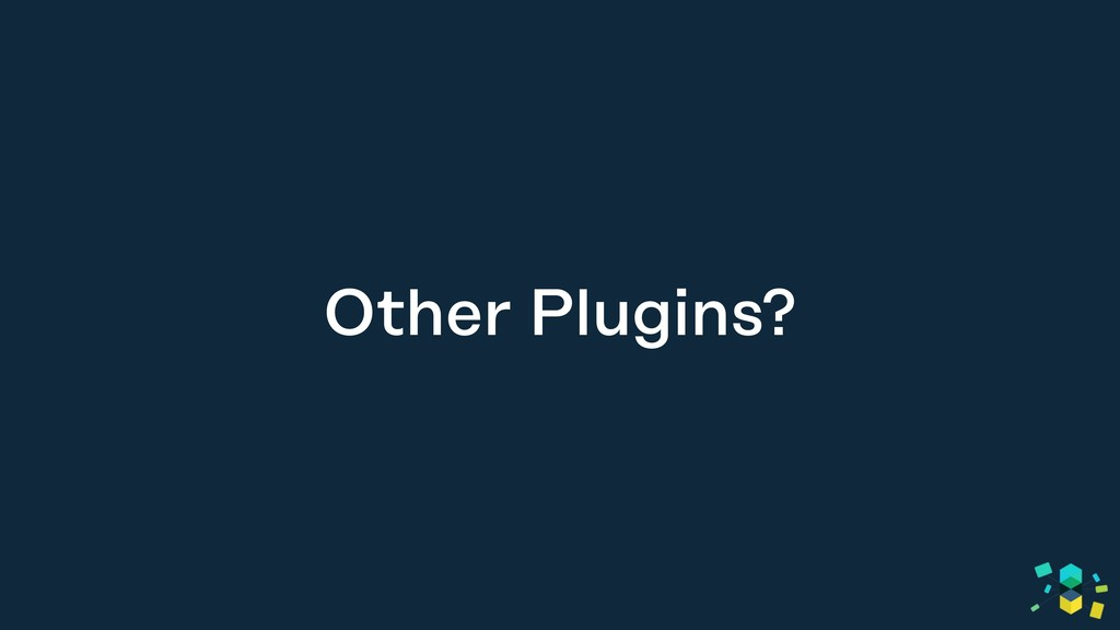Other Plugins?