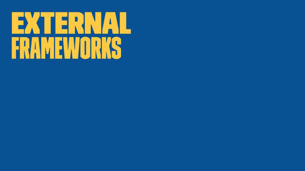 External Frameworks