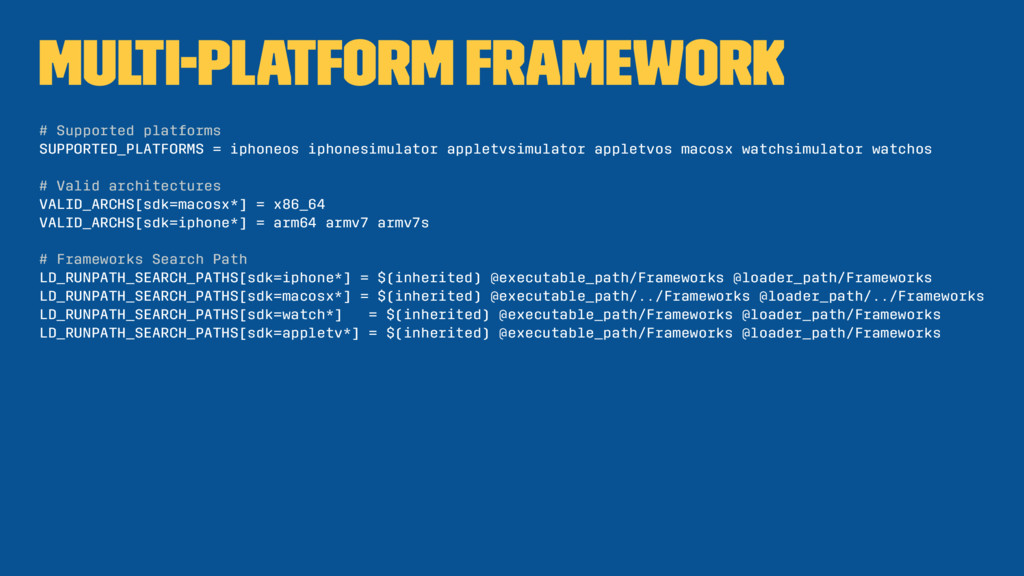 Multi-Platform Framework # Supported platforms ...
