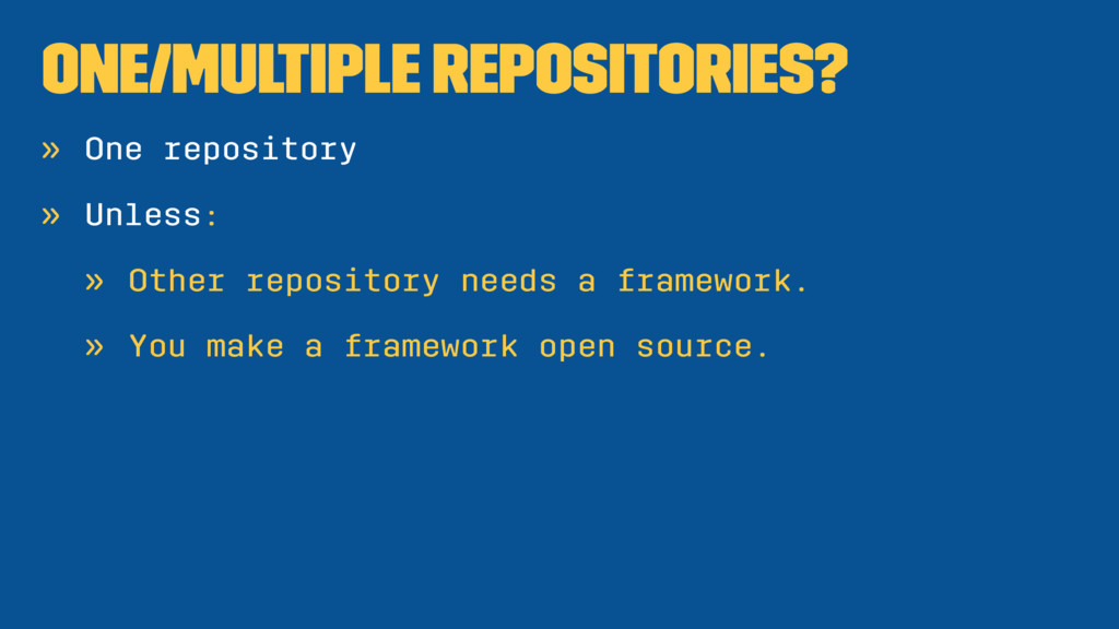 One/Multiple repositories? » One repository » U...