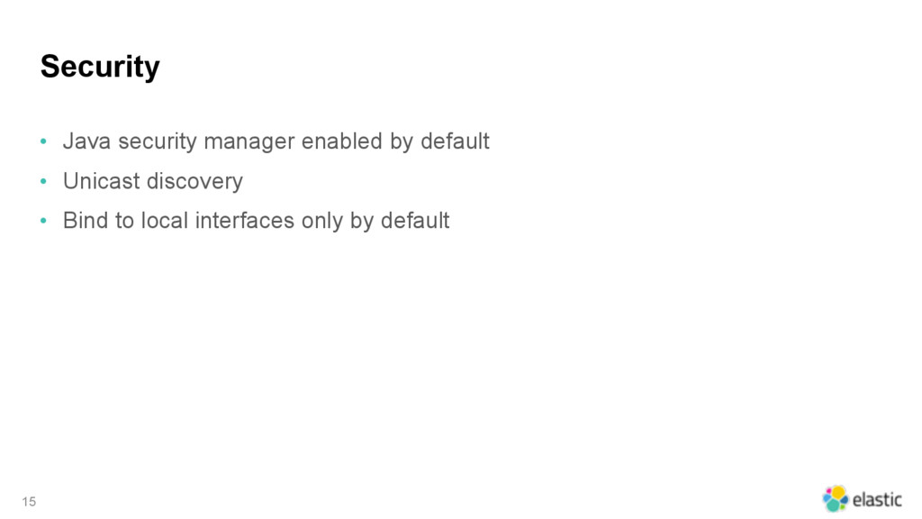 Security • Java security manager enabled by def...