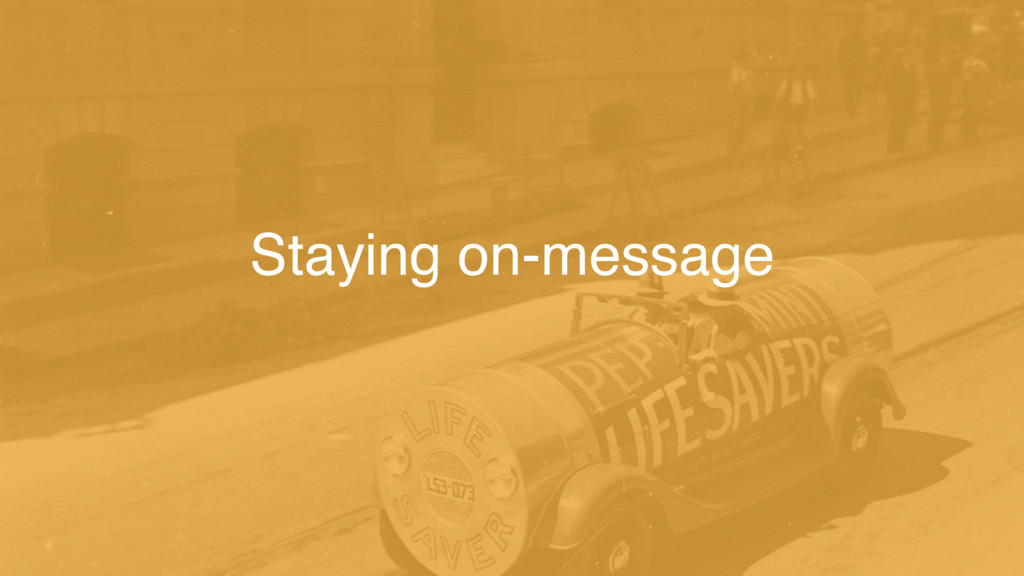 Staying on-message