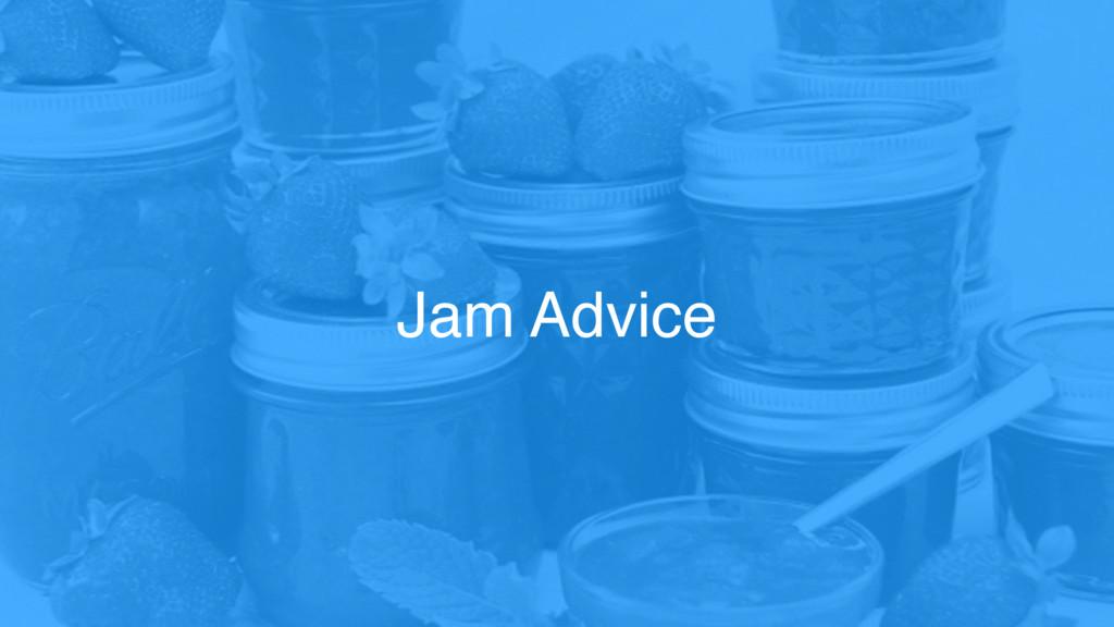Jam Advice
