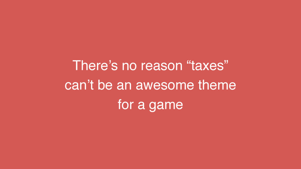 """There's no reason """"taxes"""" can't be an awesome t..."""