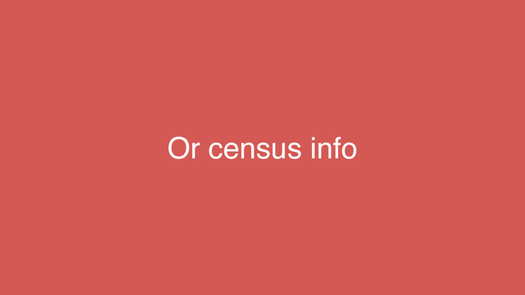 Or census info