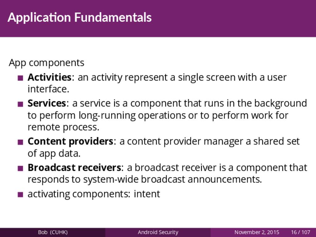 Applica on Fundamentals App components Activiti...