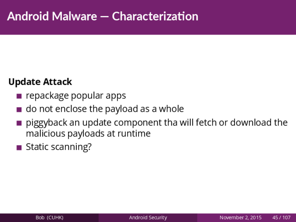 Android Malware — Characteriza on Update Attack...