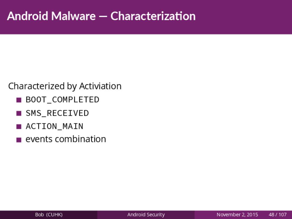Android Malware — Characteriza on Characterized...