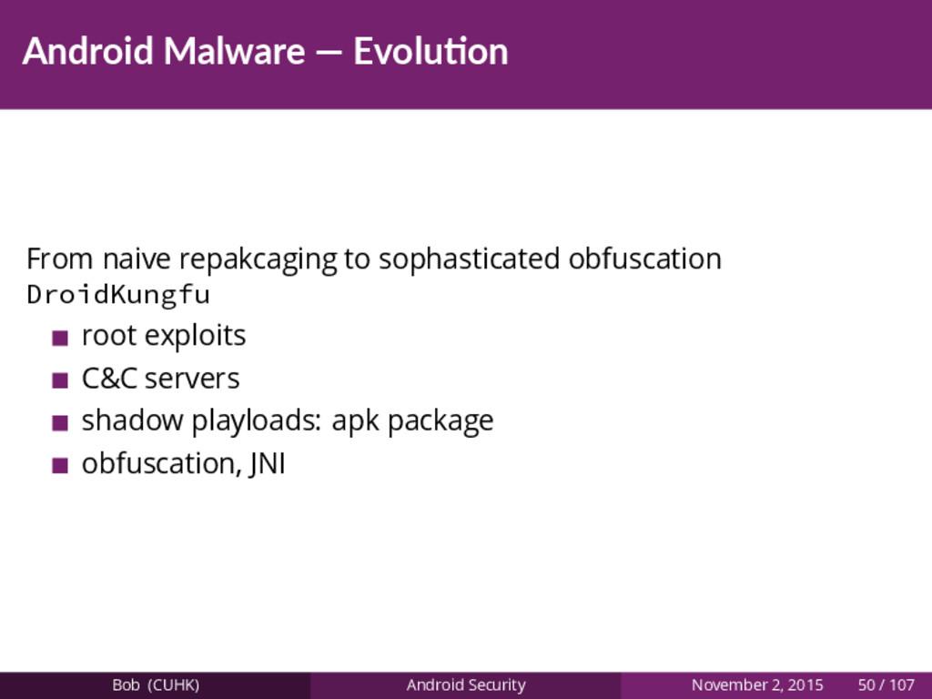 Android Malware — Evolu on From naive repakcagi...