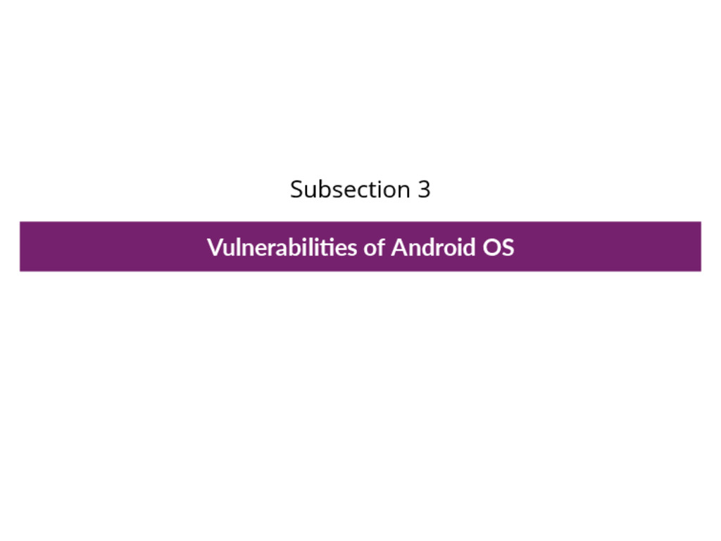 Subsection 3 Vulnerabili es of Android OS