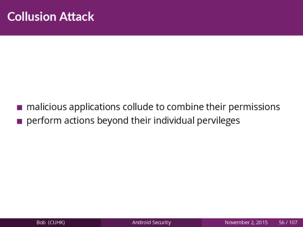 Collusion A ack malicious applications collude ...