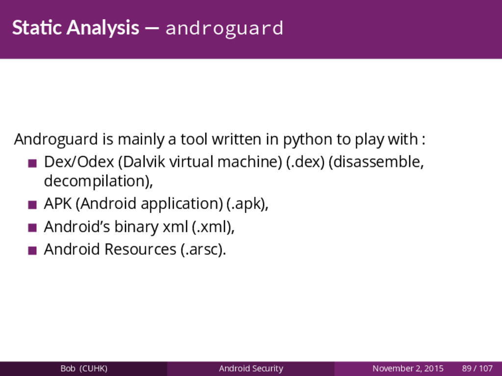 Sta c Analysis — androguard Androguard is mainl...