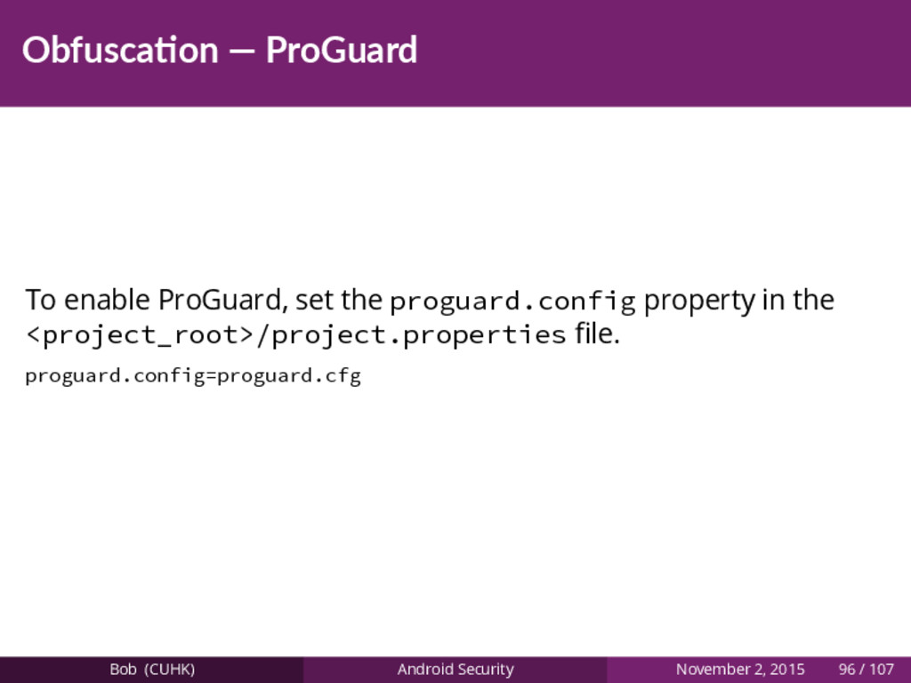 Obfusca on — ProGuard To enable ProGuard, set t...